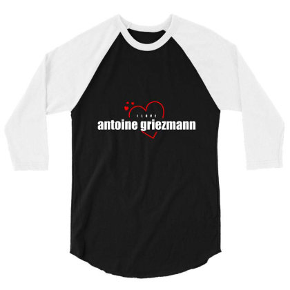 I Love Antoine Griezmann 3/4 Sleeve Shirt Designed By Word Power