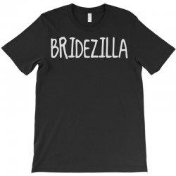 bridezilla T-Shirt | Artistshot