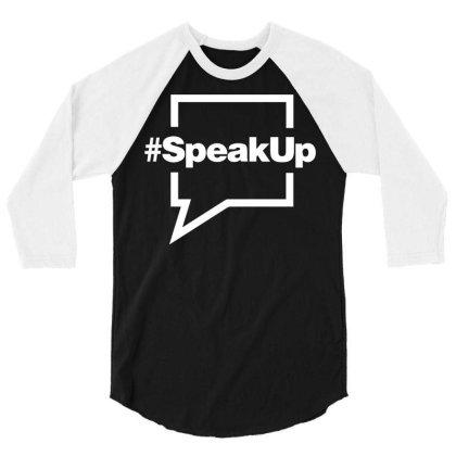 Speak Up 3/4 Sleeve Shirt Designed By Fahmifutri