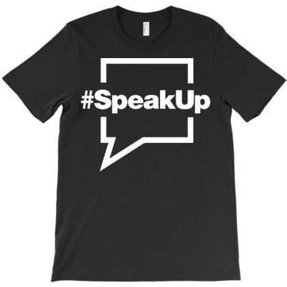 Speak Up T-shirt Designed By Fahmifutri