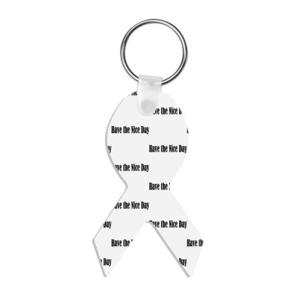 Have The Nice Day Ribbon Keychain Designed By Suryanaagus