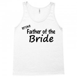 broke father of the bride Tank Top | Artistshot