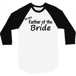 broke father of the bride 3/4 Sleeve Shirt | Artistshot