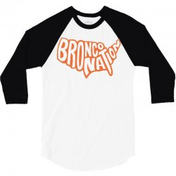 bronco nation 3/4 Sleeve Shirt | Artistshot