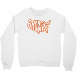 bronco nation Crewneck Sweatshirt | Artistshot