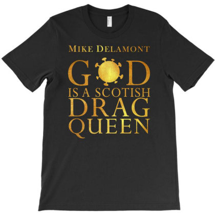 Gold Texture God Is Scotish Drag Queen Hoodie T-shirt Designed By Cuser1898