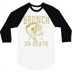 brunch or death 3/4 Sleeve Shirt | Artistshot