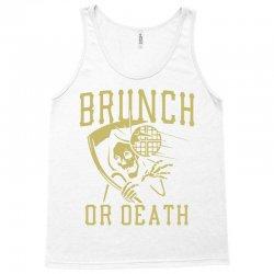 brunch or death Tank Top | Artistshot