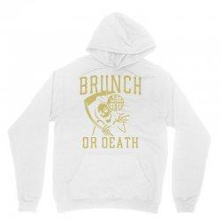 brunch or death Unisex Hoodie | Artistshot