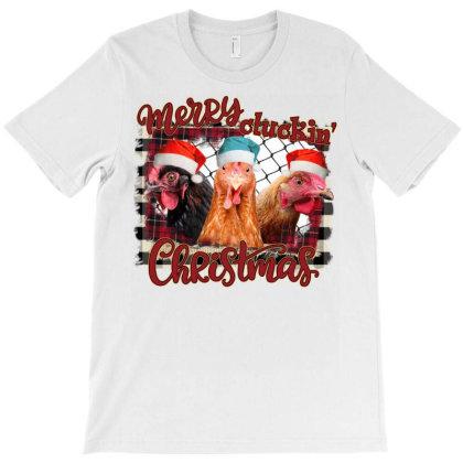 Merry Cluckin Christmas T-shirt Designed By Badaudesign