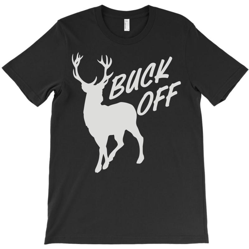 Buck Off T-shirt | Artistshot