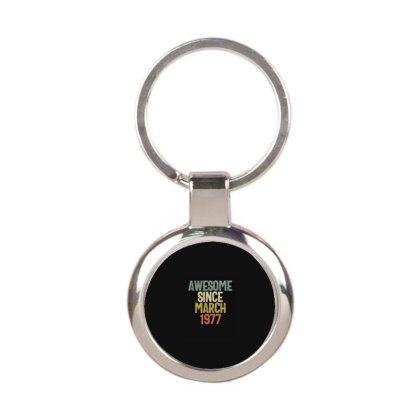 Awesome Since March 1977 Birthday Gift T-shirt Round Keychain Designed By Koalastudio