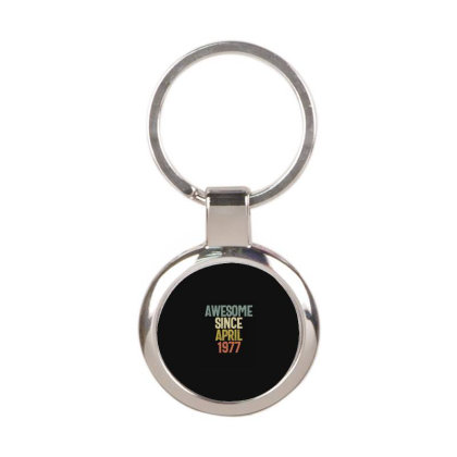 Awesome Since April 1977 Birthday Gift T-shirt Round Keychain Designed By Koalastudio