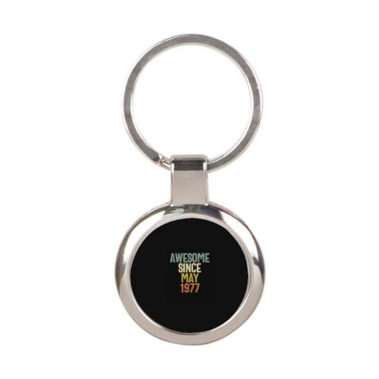 Awesome Since May 1977 Birthday Gift T-shirt Round Keychain Designed By Koalastudio