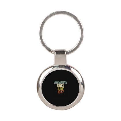 Awesome Since June 1977 Birthday Gift T-shirt Round Keychain Designed By Koalastudio