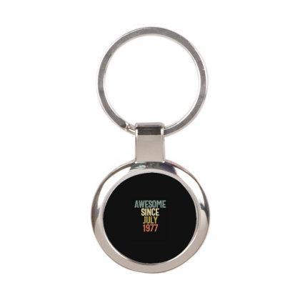 Awesome Since July 1977 Birthday Gift T-shirt Round Keychain Designed By Koalastudio