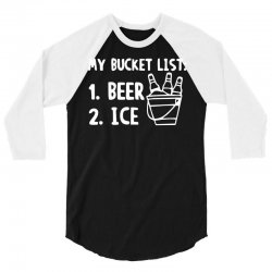 bucket list beer ice 3/4 Sleeve Shirt | Artistshot