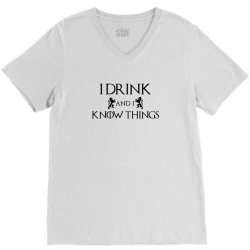 i drink and i know things V-Neck Tee   Artistshot