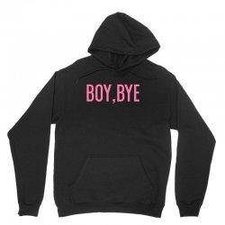 boy, bye Unisex Hoodie   Artistshot