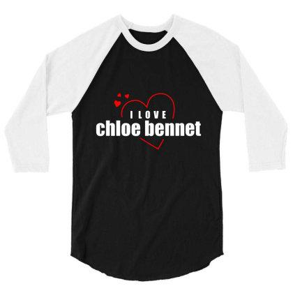 I Love Chole Bennet 3/4 Sleeve Shirt Designed By Word Power