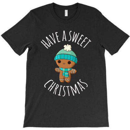 Have A Sweet Christmas For Dark T-shirt Designed By Sengul