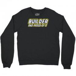 builder proud Crewneck Sweatshirt | Artistshot