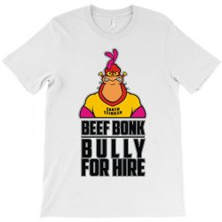 bully for hire T-Shirt | Artistshot