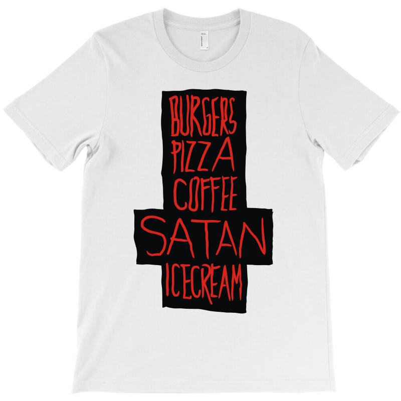 Burgers Pizza Coffee Satan Icecream T-shirt | Artistshot