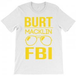 burt macklin fbi T-Shirt | Artistshot