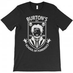 burton's school of forensics T-Shirt | Artistshot