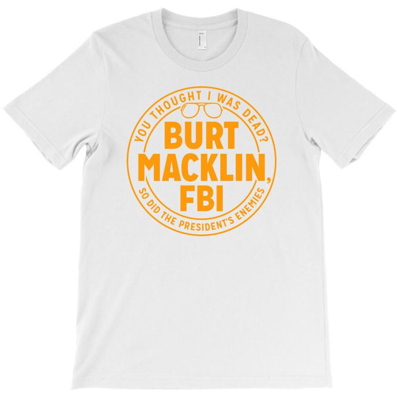 Burt Macklin, Fbi T-shirt | Artistshot