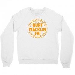 burt macklin, fbi Crewneck Sweatshirt | Artistshot