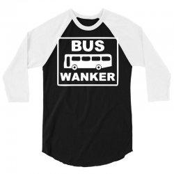 bus wanker 3/4 Sleeve Shirt | Artistshot