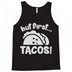 but first tacos Tank Top | Artistshot