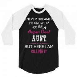 i am killing it aunt 3/4 Sleeve Shirt | Artistshot