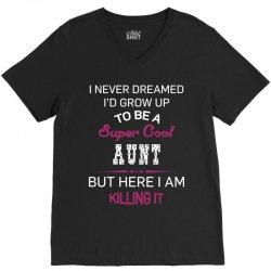 i am killing it aunt V-Neck Tee | Artistshot