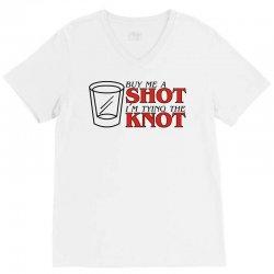 buy me a shot i'm tying the knot cute V-Neck Tee | Artistshot