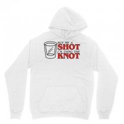 buy me a shot i'm tying the knot cute Unisex Hoodie | Artistshot