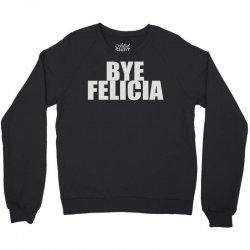bye felicia (2) Crewneck Sweatshirt | Artistshot