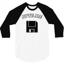 byte me pun 3/4 Sleeve Shirt | Artistshot