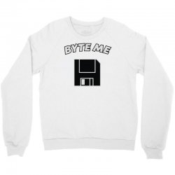 byte me pun Crewneck Sweatshirt | Artistshot