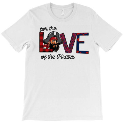 For The Love Of The Pirates T-shirt Designed By Bettercallsaul
