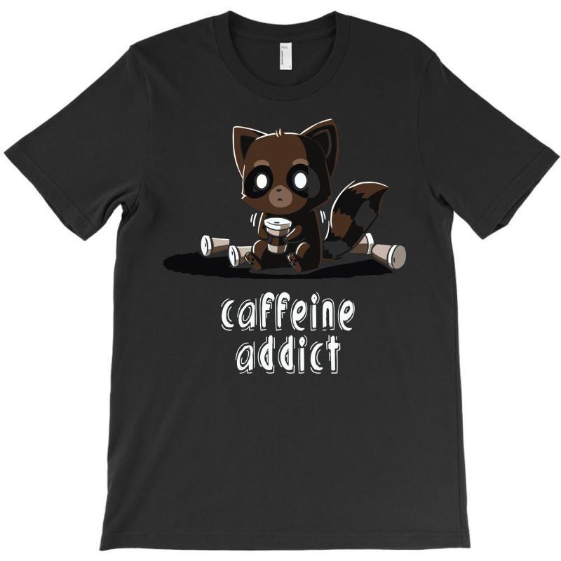 Caffeine Addict T-shirt | Artistshot