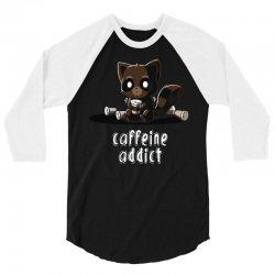 caffeine addict 3/4 Sleeve Shirt | Artistshot