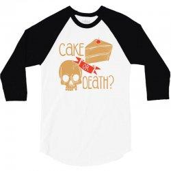 cake or death 3/4 Sleeve Shirt | Artistshot