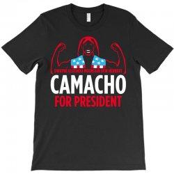 camacho for president T-Shirt | Artistshot