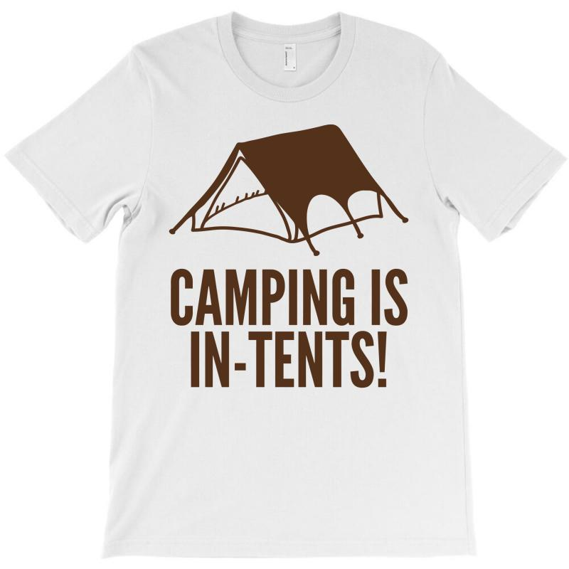 Camping Is In Tents (2) T-shirt | Artistshot