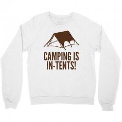 camping is in tents (2) Crewneck Sweatshirt | Artistshot