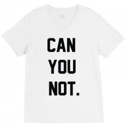 can you not V-Neck Tee | Artistshot