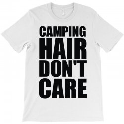 camping hair don't care T-Shirt | Artistshot